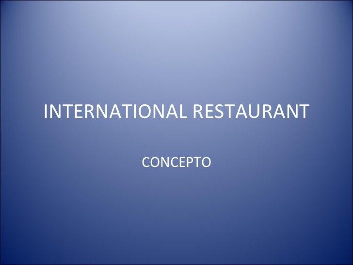 INTERNATIONAL RESTAURANT CONCEPTO
