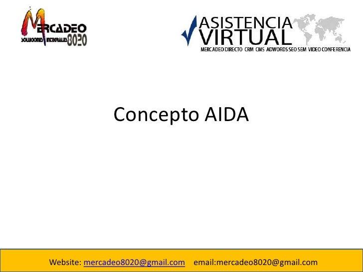 Concepto AIDA<br />Website: mercadeo8020@gmail.com    email:mercadeo8020@gmail.com<br />