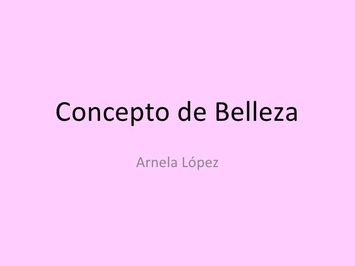 Concepto de Belleza Arnela López