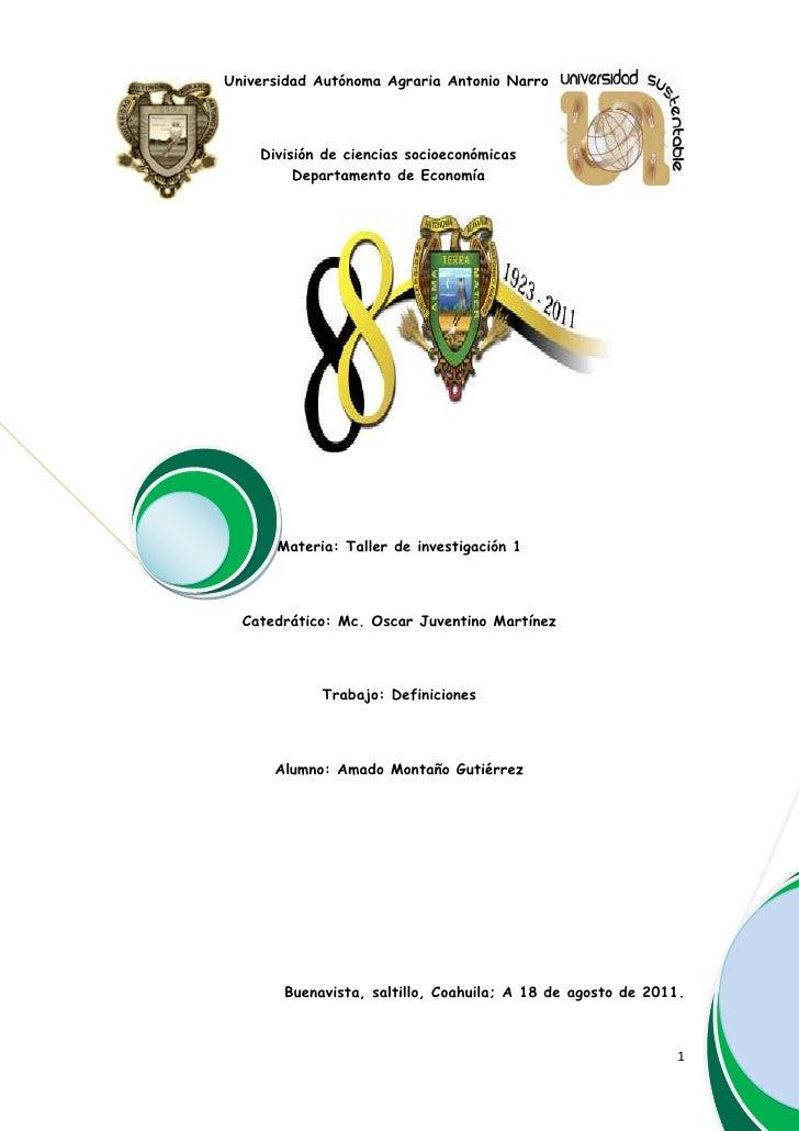 Universidad Autónoma Agraria Antonio NarroDivisión de ciencias socioeconómicasDepartamento de Economía650240-216535<br />M...