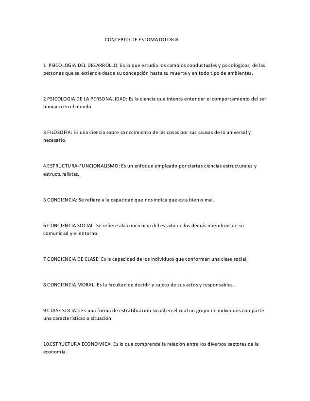 CONCEPTO DE ESTOMATOLOGIA 1. PSICOLOGIA DEL DESARROLLO: Es lo que estudia los cambios conductuales y psicológicos, de las ...