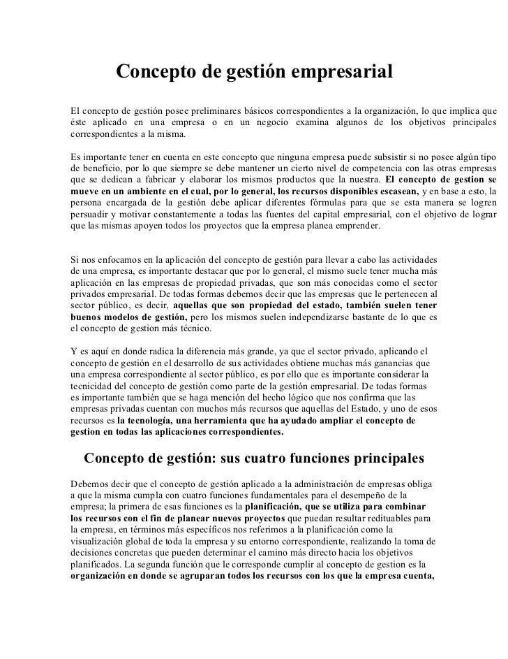 Concepto de gestión empresarialEl concepto de gestión posee preliminares básicos correspondientes a la organización, lo qu...