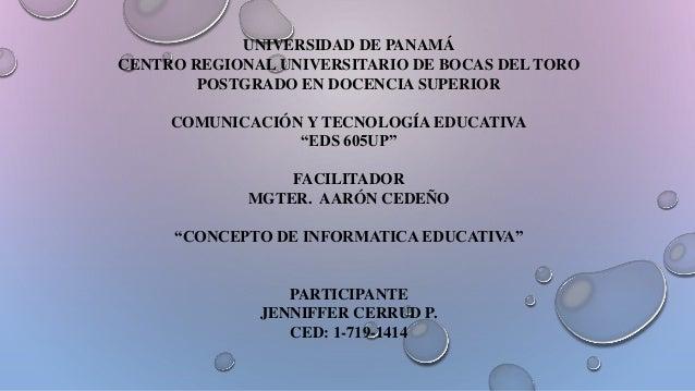 UNIVERSIDAD DE PANAMÁ CENTRO REGIONAL UNIVERSITARIO DE BOCAS DEL TORO POSTGRADO EN DOCENCIA SUPERIOR COMUNICACIÓN Y TECNOL...