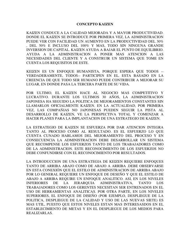 CONCEPTO KAIZEN<br />KAIZEN CONDUCE A LA CALIDAD MEJORADA Y A MAYOR PRODUCTIVIDAD. DONDE EL KAIZEN SE INTRODUCE POR PRIMER...
