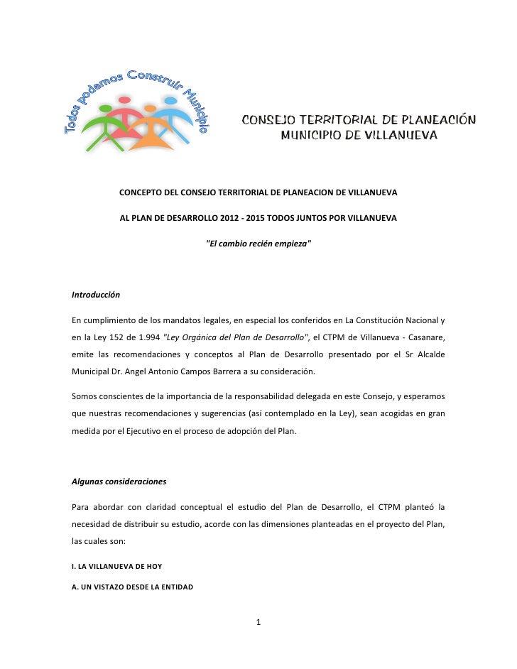 CONCEPTO DEL CONSEJO TERRITORIAL DE PLANEACION DE VILLANUEVA             AL PLAN DE DESARROLLO 2012 - 2015 TODOS JUNTOS PO...