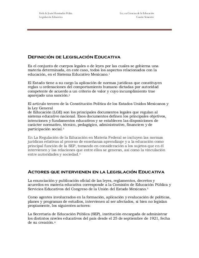 Erik de Jesús Hernández Hdez. Lic. en Ciencias de la Educación Legislación Educativa Cuarto Semestre Definición de Legisla...