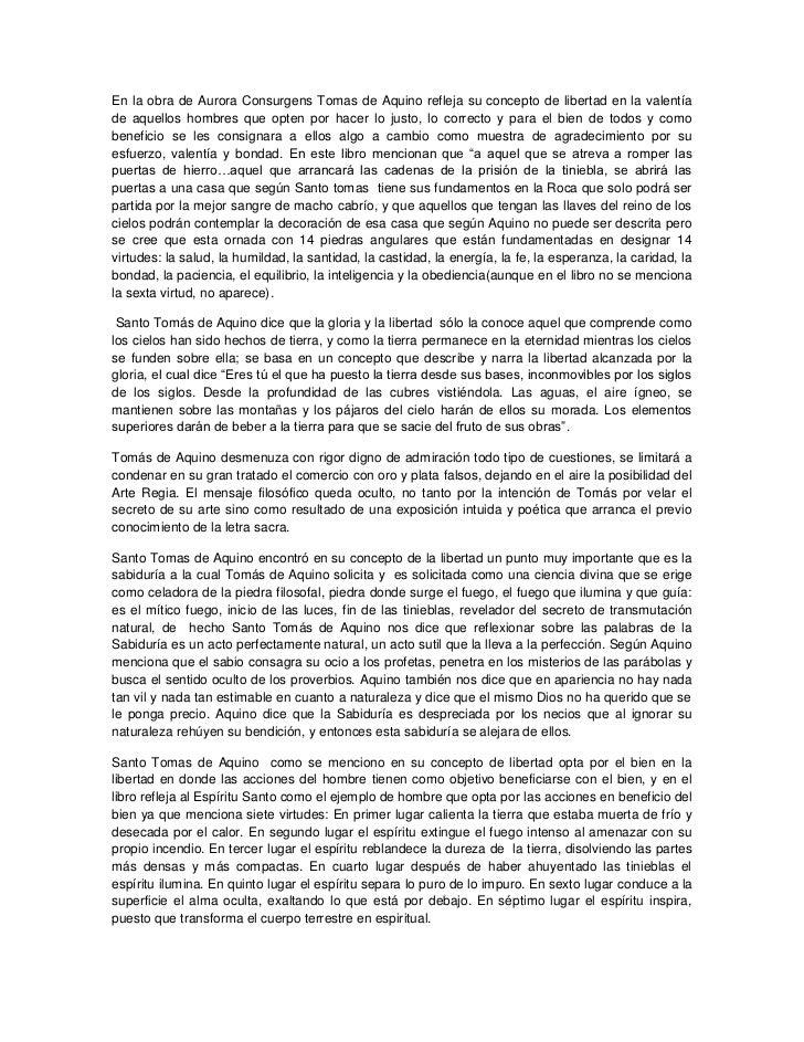 En la obra de Aurora Consurgens Tomas de Aquino refleja su concepto de libertad en la valentía de aquellos hombres que opt...