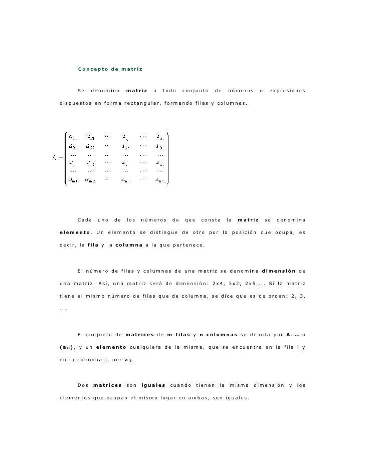 Concepto de matriz      Se    denomina     matriz   a   todo    conjunto       de    números       o    expresionesdispues...