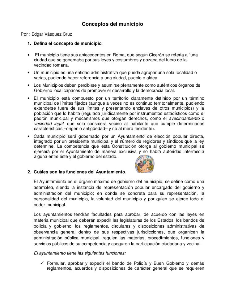 Conceptos del municipioPor : Edgar Vásquez Cruz   1. Defina el concepto de municipio.   •    El municipio tiene sus antece...