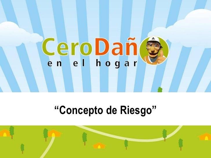 """"""" Concepto de Riesgo"""""""