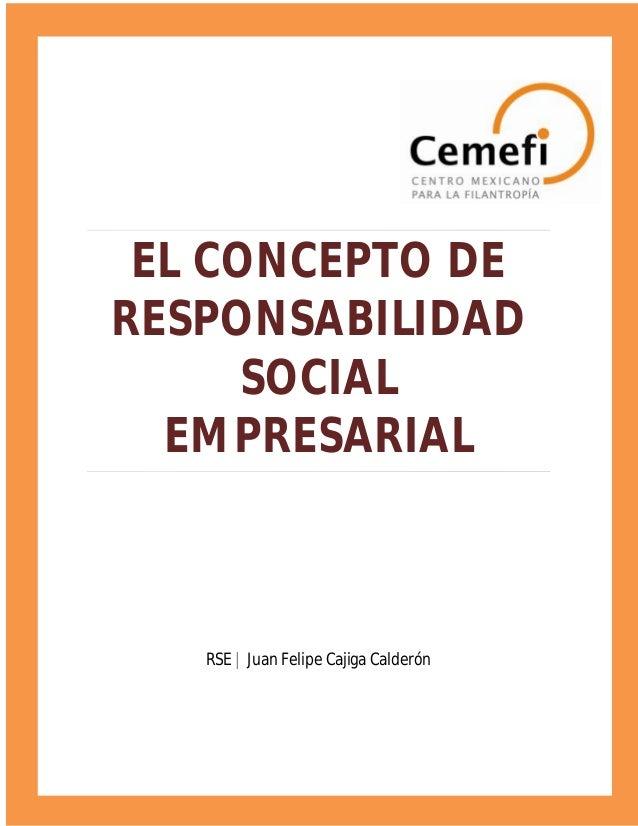 EL CONCEPTO DE RESPONSABILIDAD SOCIAL EMPRESARIAL RSE | Juan Felipe Cajiga Calderón