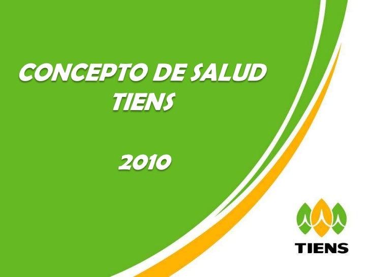 CONCEPTO DE SALUD TIENS<br /> 2010<br />