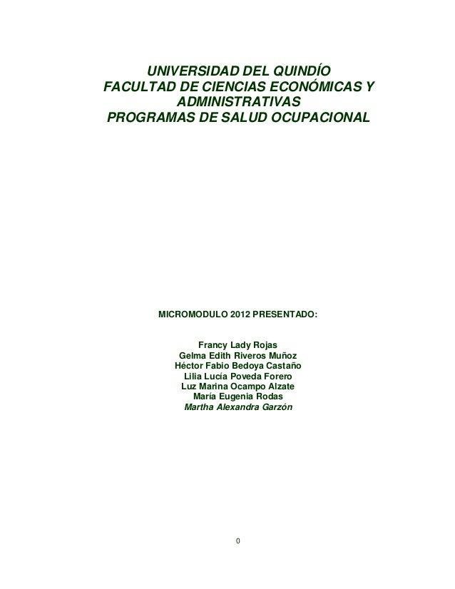 0 UNIVERSIDAD DEL QUINDÍO FACULTAD DE CIENCIAS ECONÓMICAS Y ADMINISTRATIVAS PROGRAMAS DE SALUD OCUPACIONAL MICROMODULO 201...