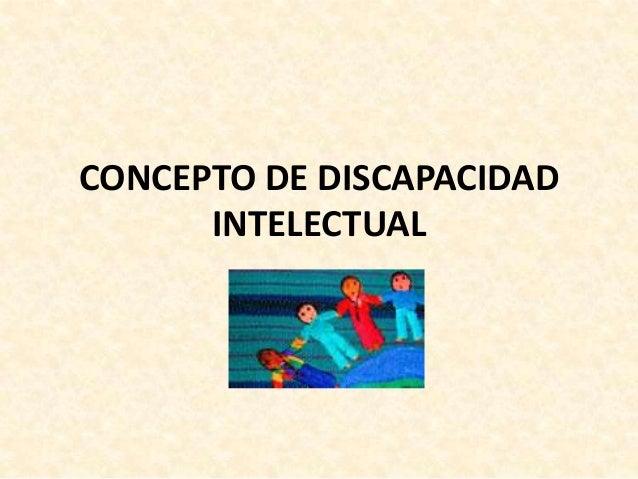 CONCEPTO DE DISCAPACIDAD      INTELECTUAL