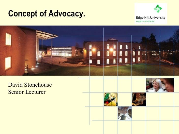 Concept of Advocacy. David Stonehouse Senior Lecturer