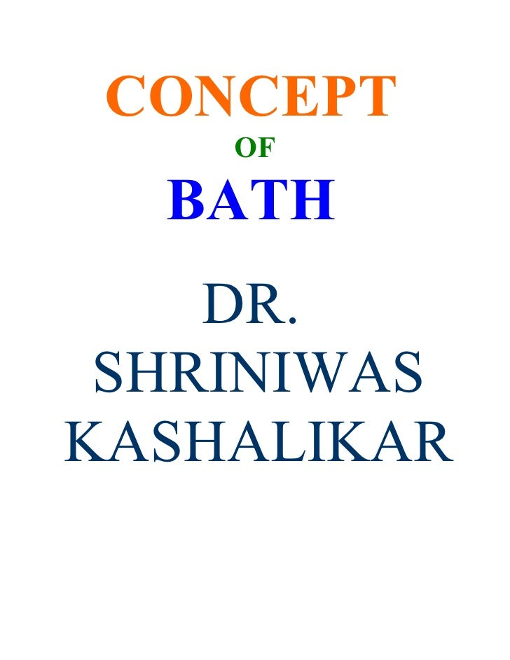 CONCEPT     OF    BATH     DR.  SHRINIWAS KASHALIKAR