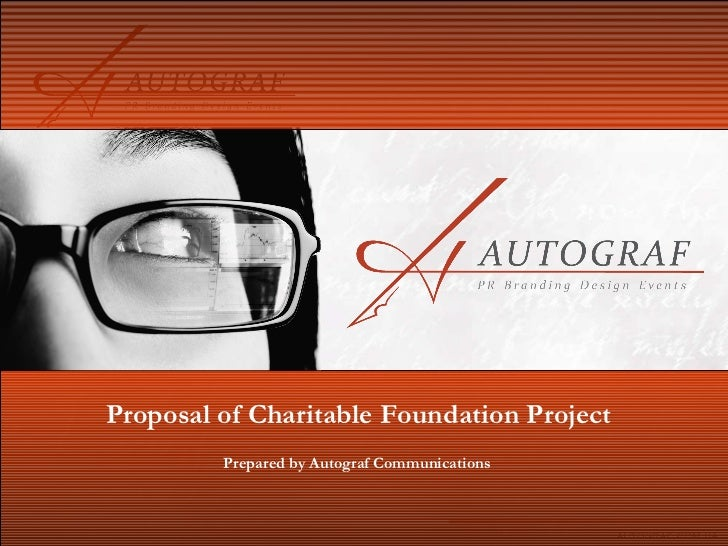 Proposal of Charitable Foundation Project Prepared by Autograf Communications