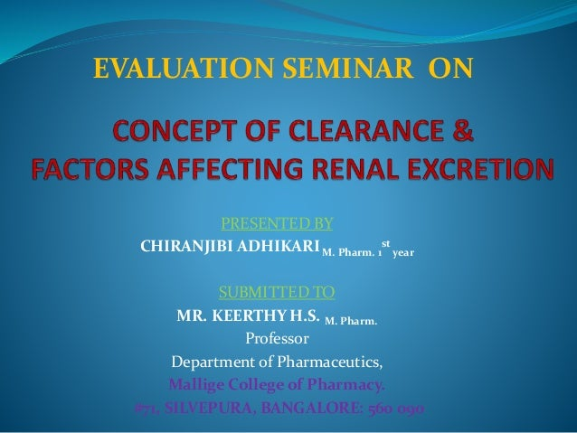Concept of clearance & factors affecting renal excretion