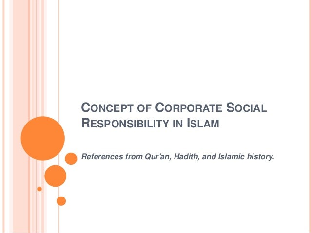 islamic corporate social responsibility in islamic Definition of islamic corporate social responsibility (csr) sharia compliancy  requires both the form and substance of islamic finance to be fulfilled therefore.