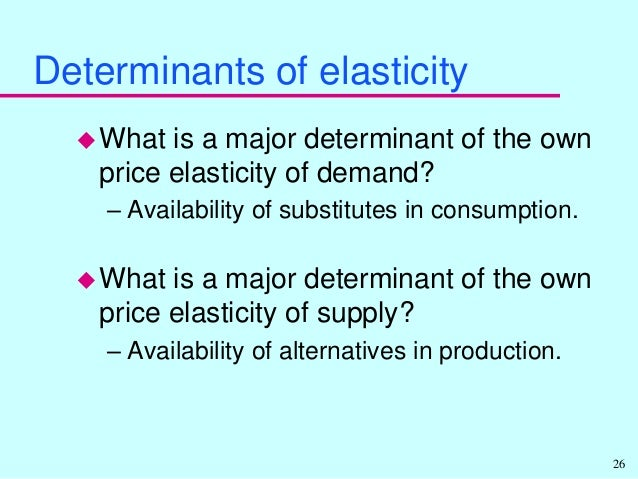 major determinant of cross elasticity of demand In economics, cross price elasticity of demand is the responsiveness of demand for one good to the change in price of another good.