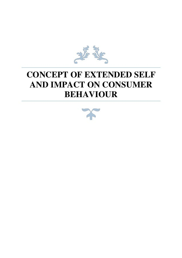 CONCEPT OF EXTENDED SELF AND IMPACT ON CONSUMER BEHAVIOUR