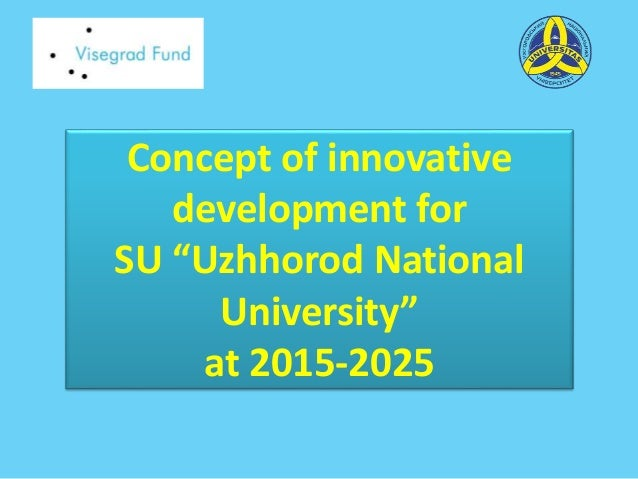"Concept of innovative development for SU ""Uzhhorod National University"" at 2015-2025"