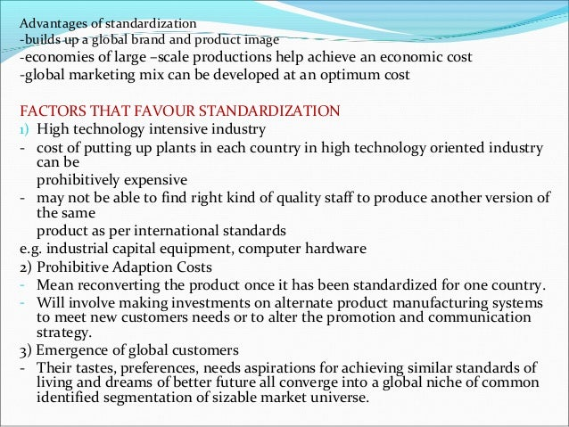 factors in international marketing that encourage standadization Six factors have been identified which may favor international  there are also  three marketing factors which may reinforce the standardization.