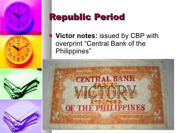 """Republic Period <ul><li>Victor notes:  issued by CBP with overprint """"Central Bank of the Philippines"""" </li></ul>"""