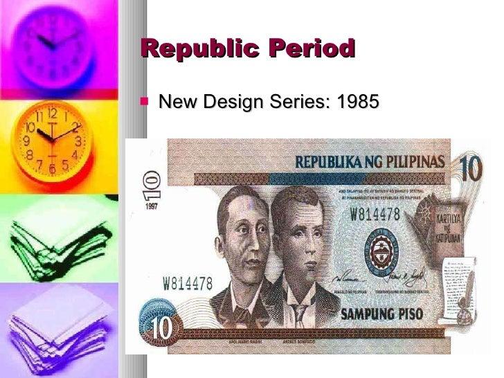 Republic Period <ul><li>New Design Series: 1985 </li></ul>