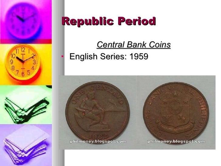 Republic Period <ul><li>Central Bank Coins </li></ul><ul><li>English Series: 1959 </li></ul>