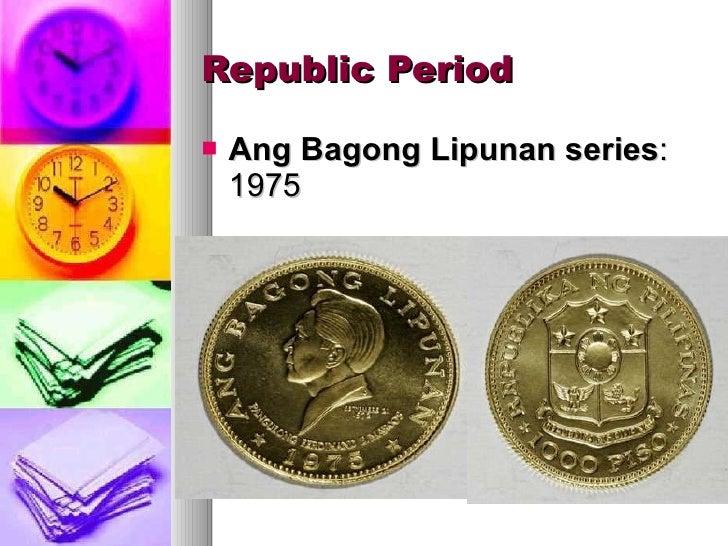 Republic Period <ul><li>Ang Bagong Lipunan series : 1975 </li></ul>