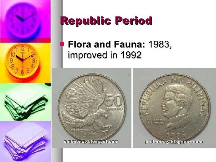 Republic Period <ul><li>Flora and Fauna:  1983, improved in 1992 </li></ul>