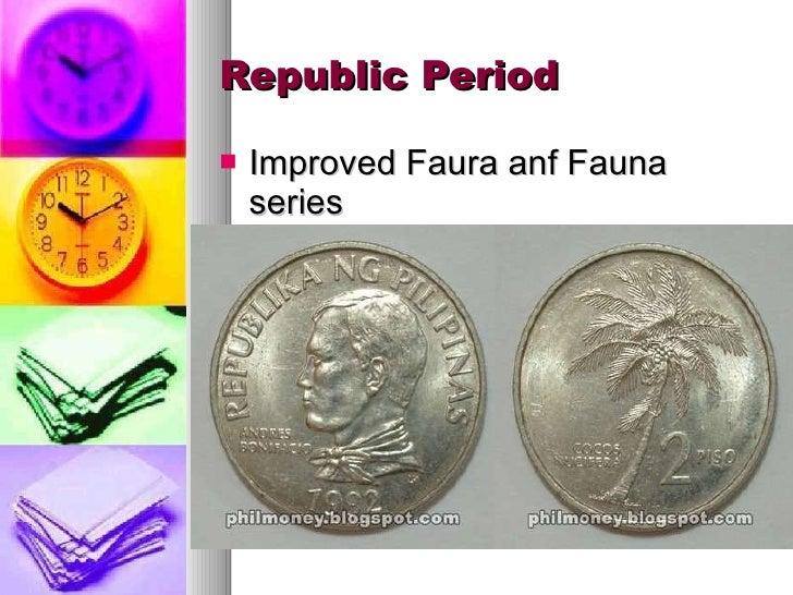 Republic Period <ul><li>Improved Faura anf Fauna series </li></ul>