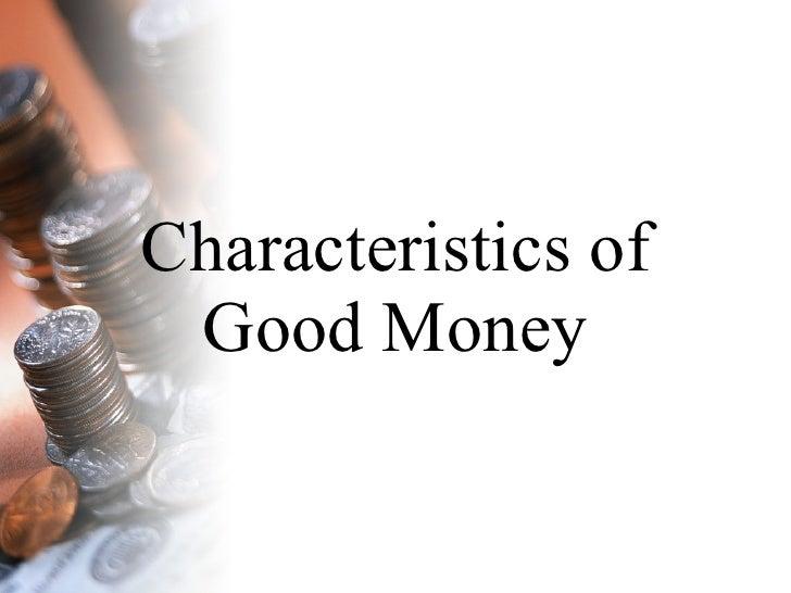 Characteristics of Good Money