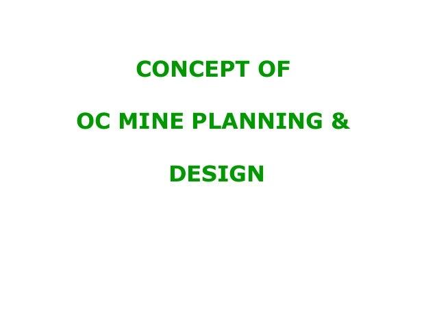 CONCEPT OFOC MINE PLANNING &      DESIGN