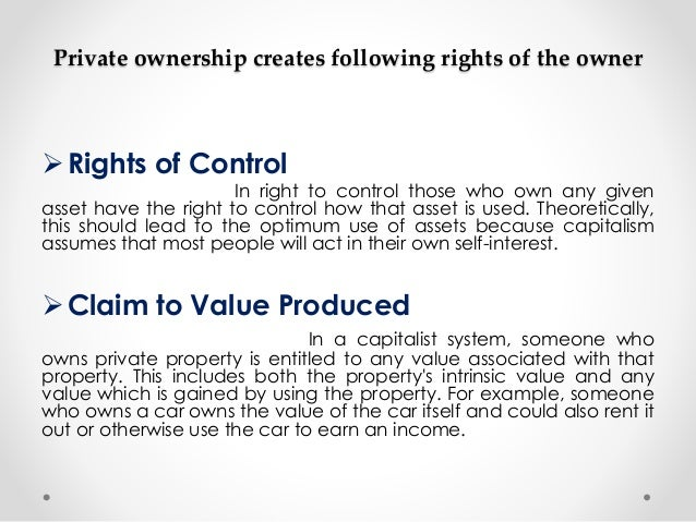 the concept of ownership and the lack of a right to private property Public goods and intellectual property the core principle behind the concept of public ownership is that the main argument against private property.