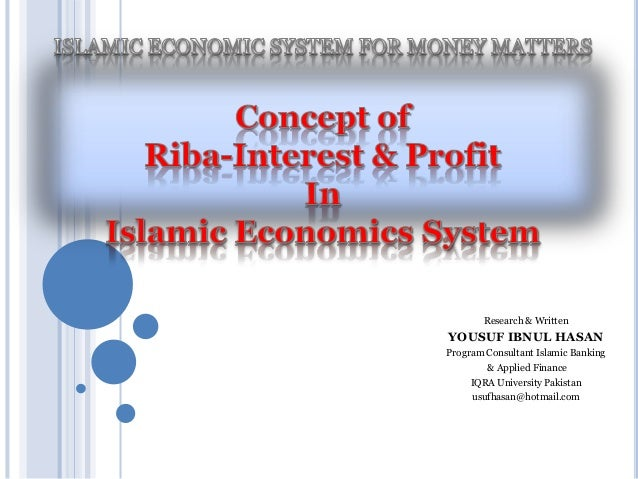 Research & Written YOUSUF IBNUL HASAN Program Consultant Islamic Banking & Applied Finance IQRA University Pakistan usufha...