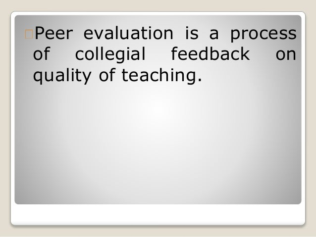 a review of peer observation This paper outlines twelve tips for undertaking peer observation of teaching in medical education, using the peer review model and the experiences of the authors an accurate understanding of teaching effectiveness is required by individuals, medical.