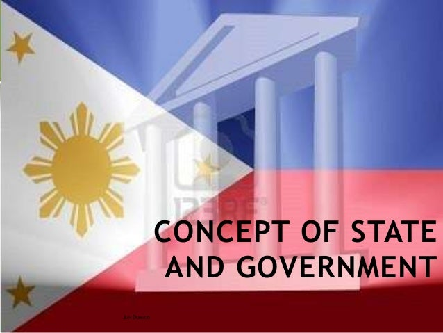 CONCEPT OF STATE AND GOVERNMENT JUN DUMAUG