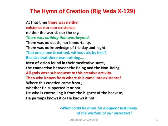 a comparison of creation myths genesis and the creation hymn from the rig veda Compare and contrast hymn 129's description of creation to another story of the begin- ning of the universe, such as genesis in the bible 1 then was not non-existent nor existent: there was no realm of air, no sky.