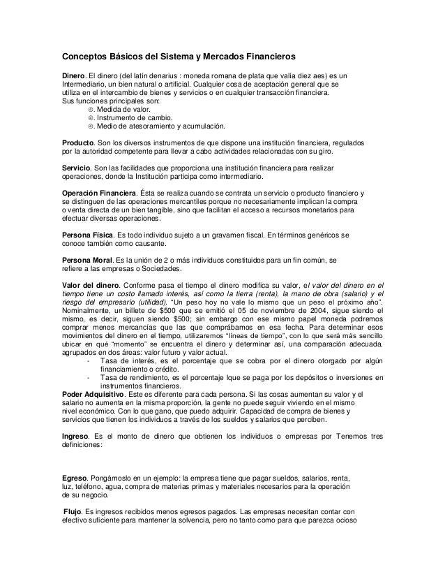 Conceptos Básicos del Sistema y Mercados FinancierosDinero. El dinero (del latín denarius : moneda romana de plata que val...