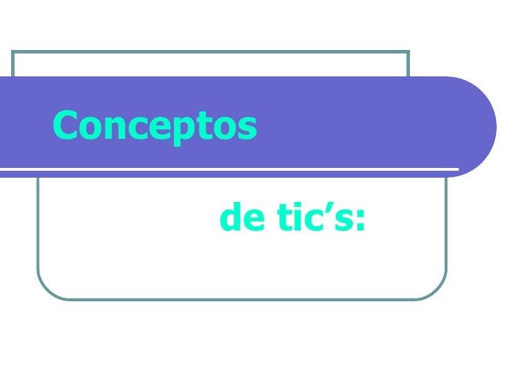 Conceptos de tic's:
