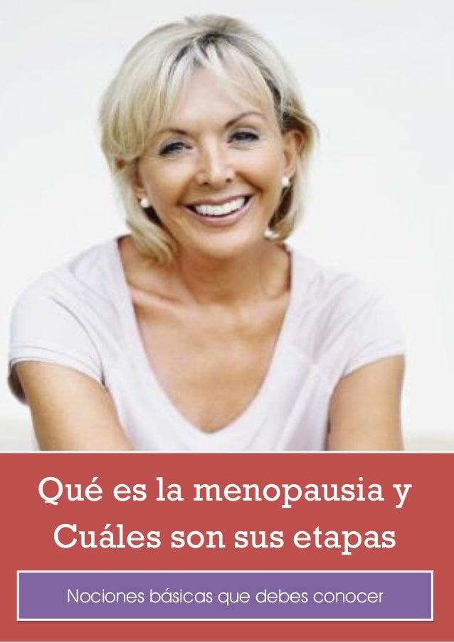 Nociones básicas que debes conocer Qué es la menopausia y Cuáles son sus etapas