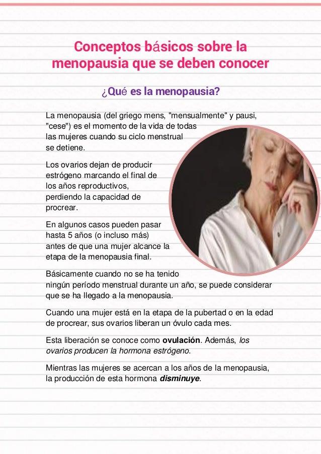 """Conceptos básicos sobre la menopausia que se deben conocer ¿Qué es la menopausia? La menopausia (del griego mens, """"mensual..."""
