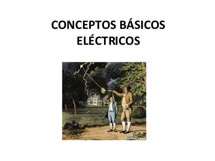 CONCEPTOS BÁSICOS ELÉCTRICOS