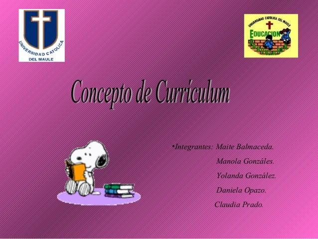 •Integrantes: Maite Balmaceda. Manola Gonzáles. Yolanda González. Daniela Opazo. Claudia Prado.