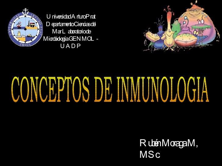 Universidad Arturo Prat Departamento Ciencias del Mar Laboratorio de Microbiología GENMOL-UADP CONCEPTOS DE INMUNOLOGIA Ru...