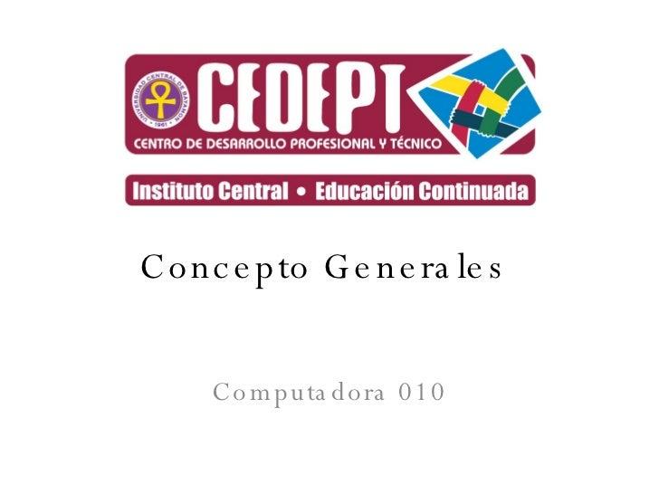 Concepto Generales  Computadora 010