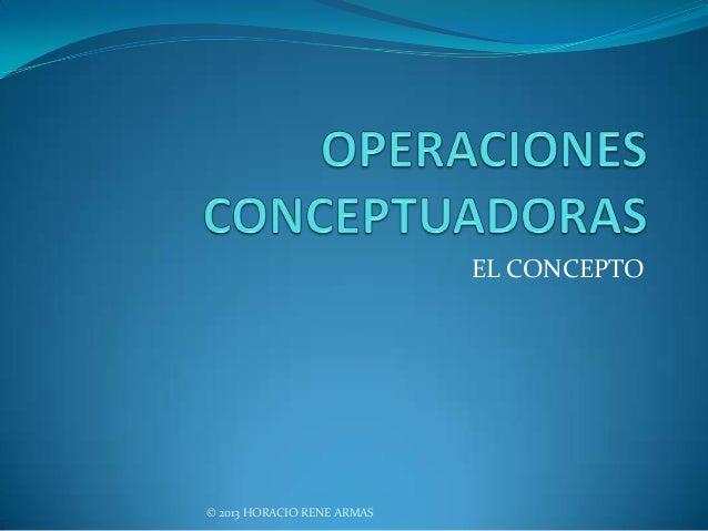 EL CONCEPTO© 2013 HORACIO RENE ARMAS