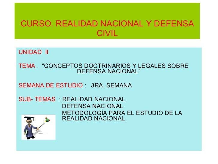 """CURSO. REALIDAD NACIONAL Y DEFENSA CIVIL UNIDAD  II TEMA  .  """"CONCEPTOS DOCTRINARIOS Y LEGALES SOBRE    DEFENSA NACIONAL"""" ..."""